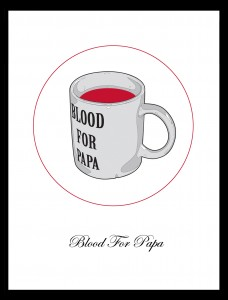Blood For Papa